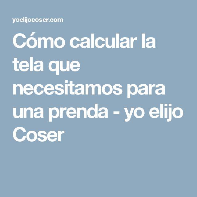 Cómo calcular la tela que necesitamos para una prenda - yo elijo Coser