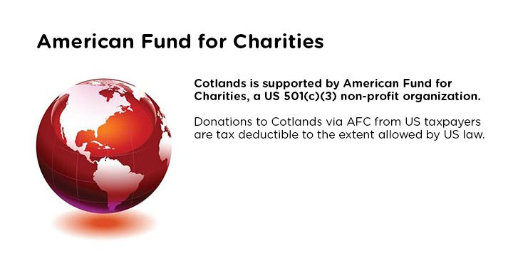 Cotlands has been added to the American Fund for Charities, a US 501(c)(3) non-profit organization. Donations to Cotlands via the American Fund for Charities from US taxpayers are now tax deductible to the extent allowed by US law.   You can make a safe online donation at www.americanfund.info. Select Cotlands and enter your details.  You will be issued with the receipt you require for income tax purposes.