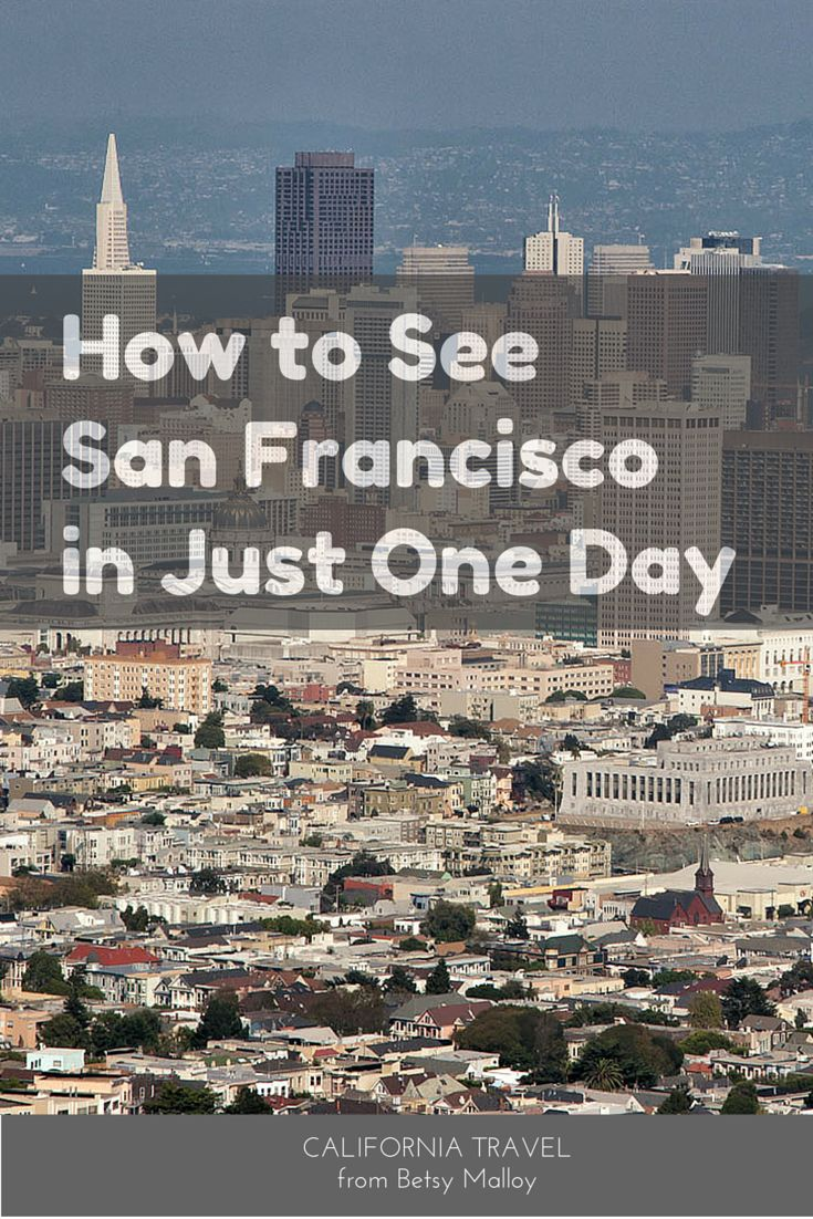 Try these ideas to see a lot of San Francisco in just one day.