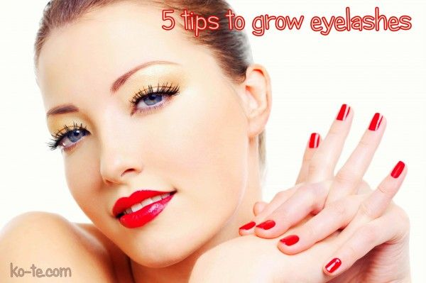 5 useful tips to grow eyelashes faster