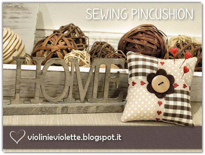 VIOLINI E VIOLETTE: sewing pincushion