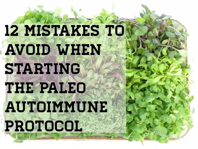 The top 12 mistakes that people make when transitioning to paleo autoimmune protocol to heal and how to avoid them.