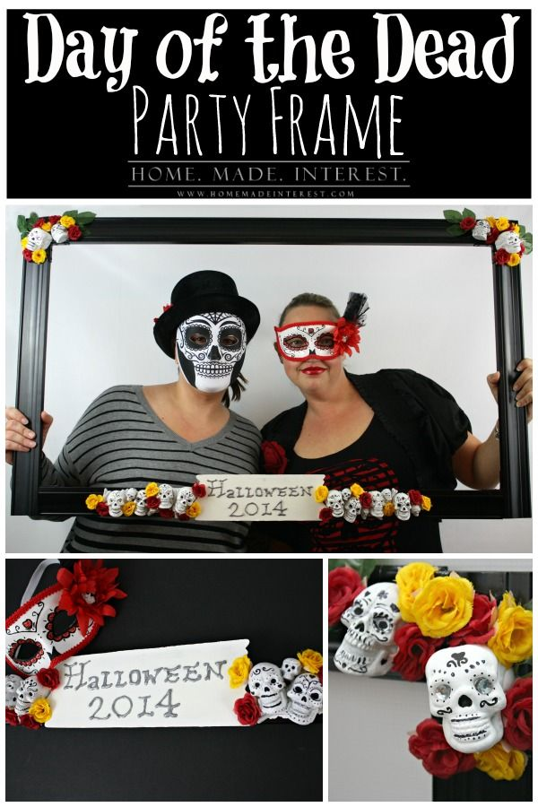 Home. Made. Interest.   Day of the Dead Party Frame   http://www.homemadeinterest.com This Day of the Dead Party Frame is the perfect photo prop for your Halloween party!