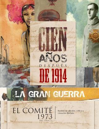 El Comité 1973 número 12. Cien años después de 1914: La gran guerra  Revista de difusión, crítica y creación literaria.  Cien años después de 1914: La gran guerra.