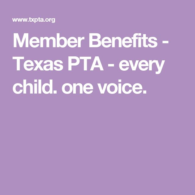 Member Benefits - Texas PTA - every child. one voice.