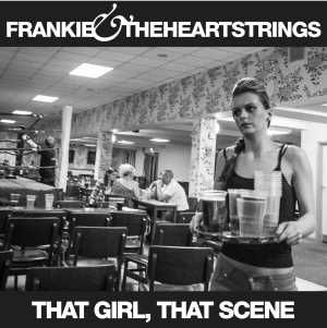 Frankie and the Heartstrings That Girl That Scene cover - The last 2 months have been quite exciting for Sunderland's Frankie and the Heartstrings. Though it sounds almost like a fairy tale for the skint bands I have come to know in all my time as a music writer, in early June the band opened their own record shop Pop Recs Ltd in their hometown...