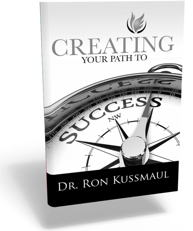 Creating YOUR path to success  booklet & CD www.kussmaulministries.org