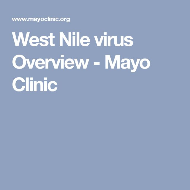 West Nile virus Overview - Mayo Clinic