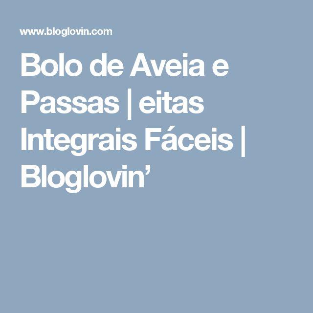Bolo de Aveia e Passas | eitas Integrais Fáceis | Bloglovin'