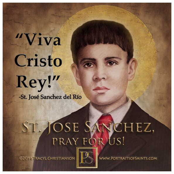 CANONIZATION DAY! October 16, 2016; St. Jose Sanchez del Rio, here's a young man that never lost the Faith. Pray For Us