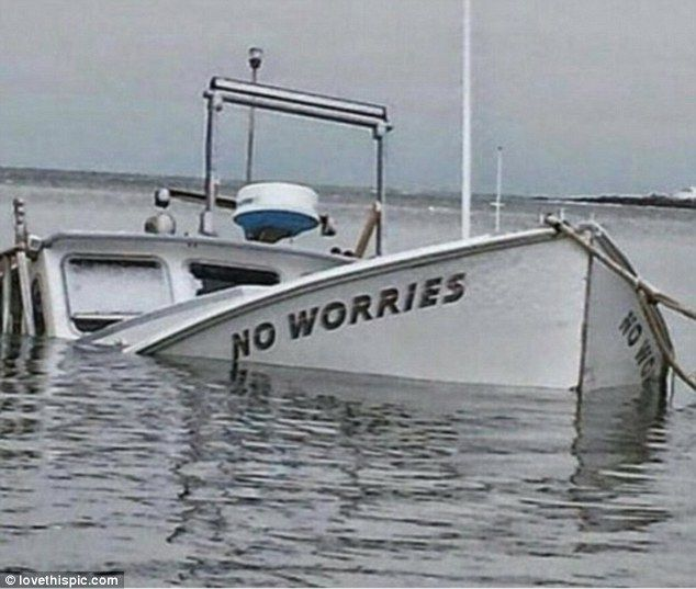 Whoever decided to name a boat 'No Worries' surely must have considered whether they were ...