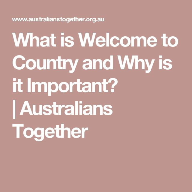 What is Welcome to Country and Why is it Important? | Australians Together