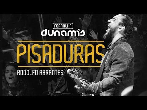 Pisaduras - Rodolfo Abrantes // Fornalha Dunamis - Julho 2015 - YouTube