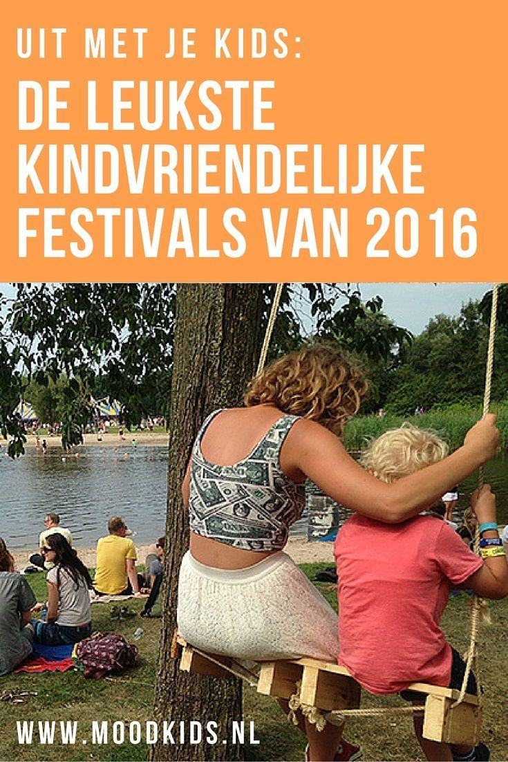 Meer dan 50 coole, kindvriendelijke festivals voor kinderen én ouders in Nederland door ons overzichtelijk op een rij gezet. Bekijk ze hier. Mis je er nog één? Mail ons.