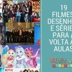 19 Filmes desenhos e séries para a volta às aulas