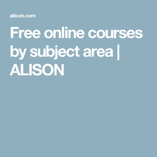 Free online courses by subject area   ALISON