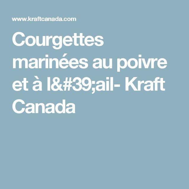 Courgettes marinées au poivre et à l'ail- Kraft Canada