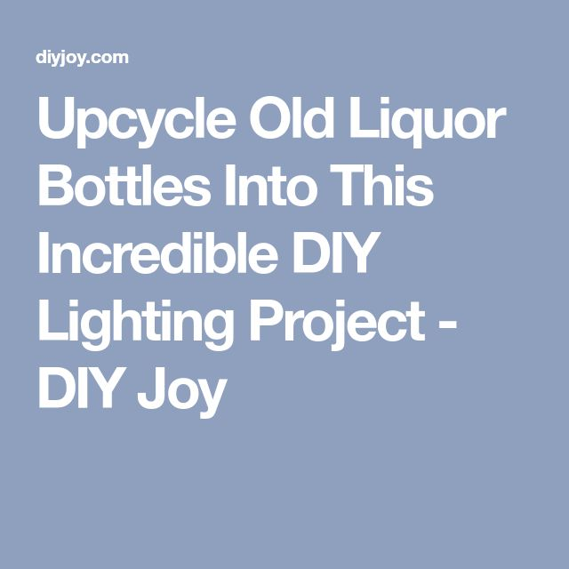 Upcycle Old Liquor Bottles Into This Incredible DIY Lighting Project - DIY Joy