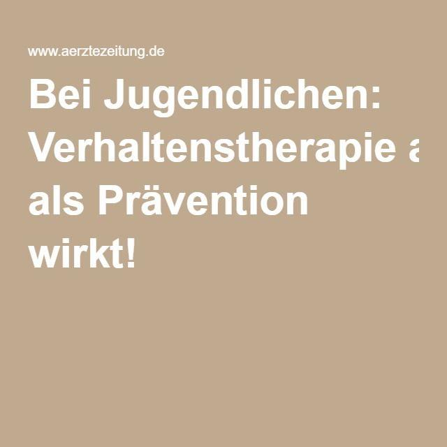 Bei Jugendlichen: Verhaltenstherapie als Prävention wirkt!