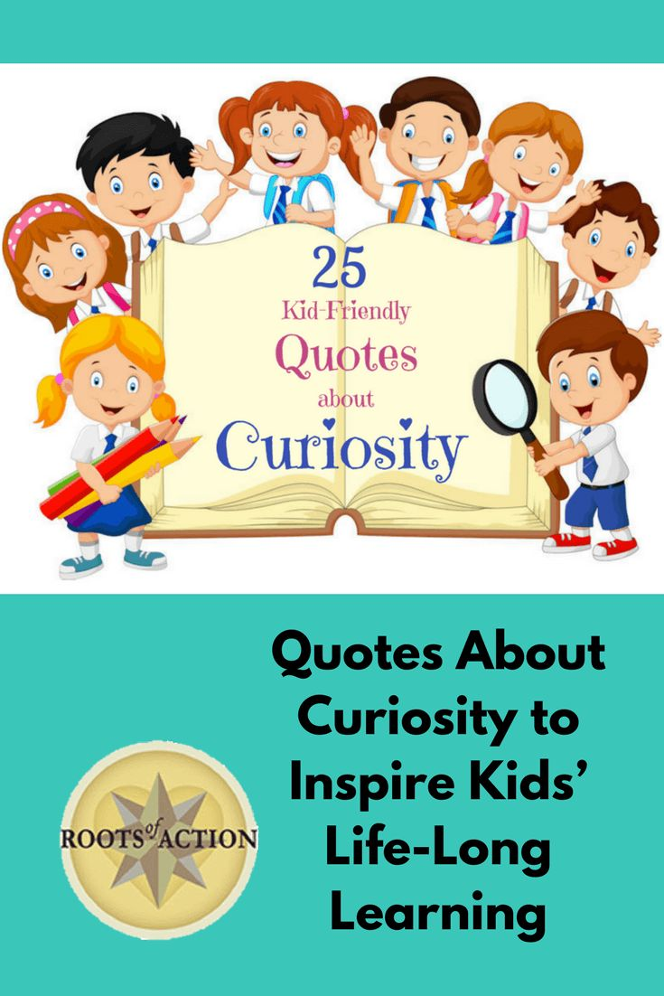 Quotes About Curiosity to Inspire Kid's Life-Long Learning