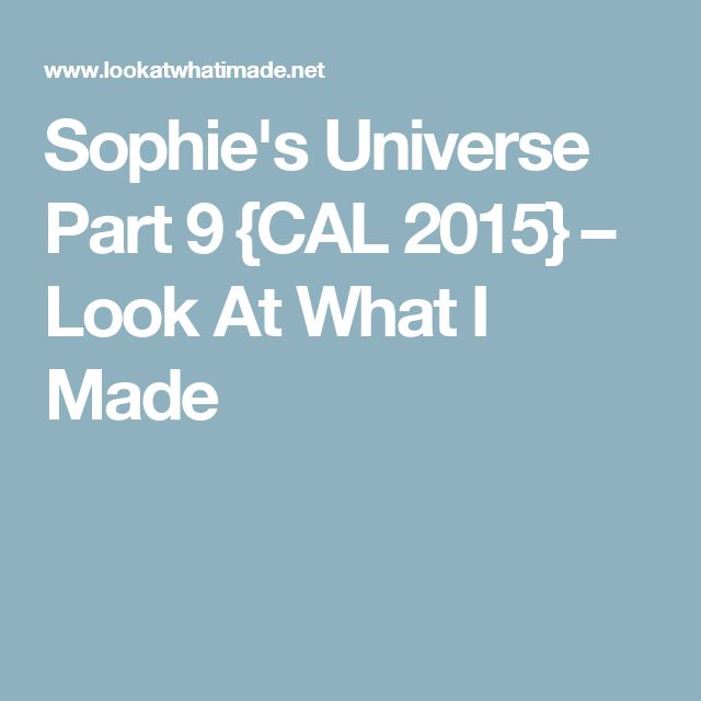 Sophie's Universe Part 9 {CAL 2015} – Look At What I Made