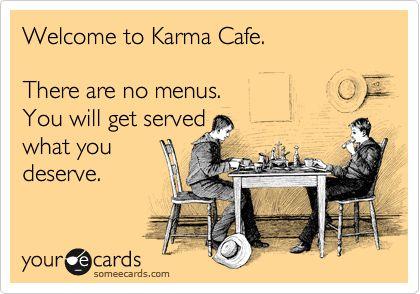 Boom.Bam, Amen, Welcome To Karma Cafe, Karma Cafes, Awesome, Karma Humor, So True, Karma Café, Humble Pies