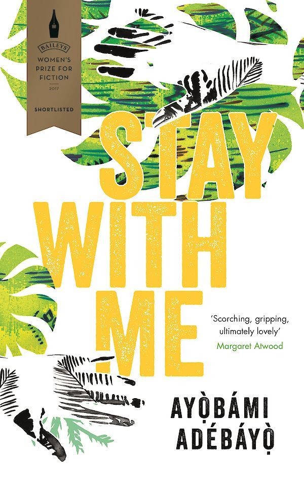 Stay With Me by Ayobami Adebayo - Canongate Books is shortlisted for the Baileys Women's Prize for Fiction.