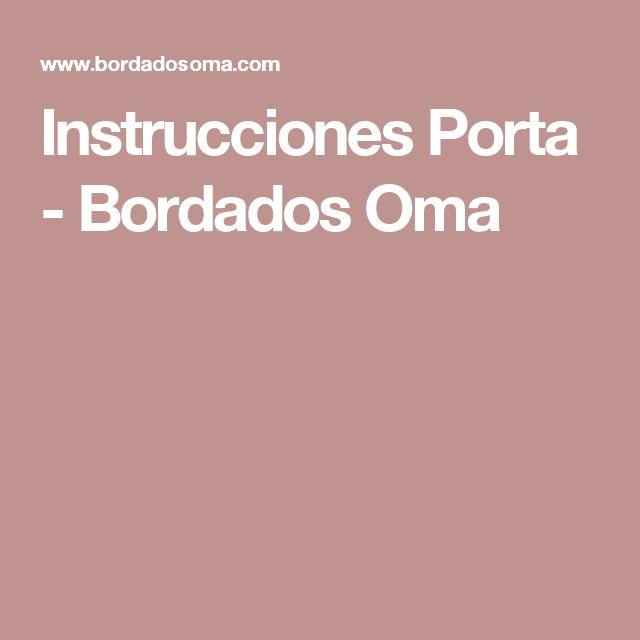Instrucciones Porta - Bordados Oma