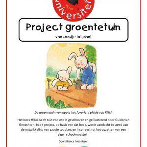 Groentetuin-project Het boek 'Rikki en de tuin van opa' is geschreven en geïllustreerd door Guido van Genechten. In dit project, op basis van dat boek, wordt aandacht besteed aan de ontwikkeling van zaadje tot plant en inspireert tot het opzetten van een eigen schoolmoestuin.
