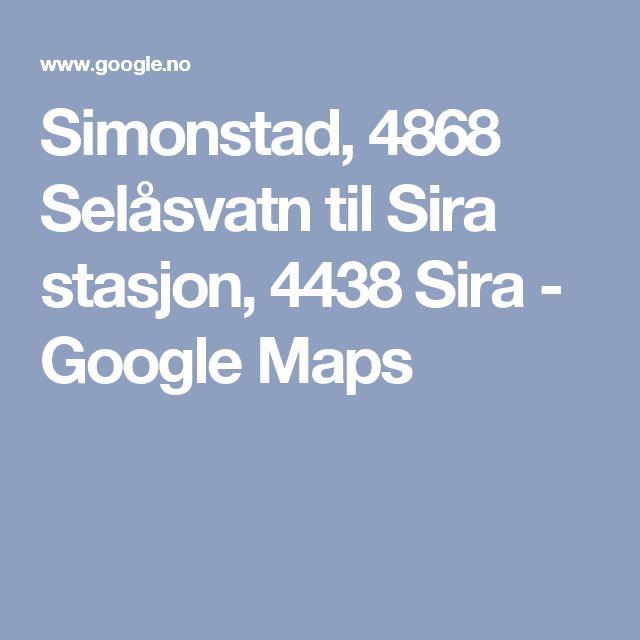Simonstad, 4868 Selåsvatn til Sira stasjon, 4438 Sira - Google Maps