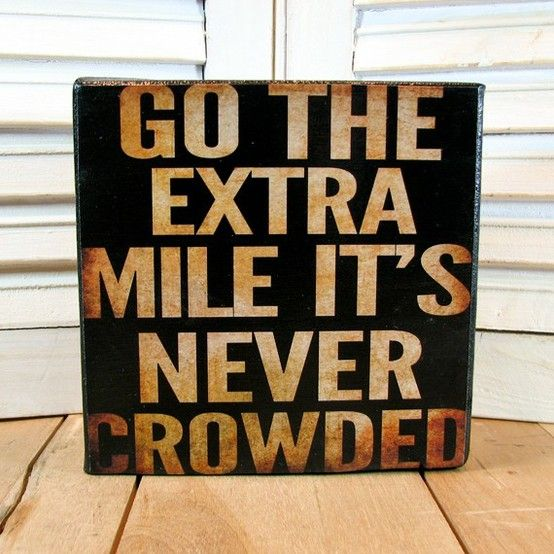 Go the EXTRA mile... It's NEVER crowded!
