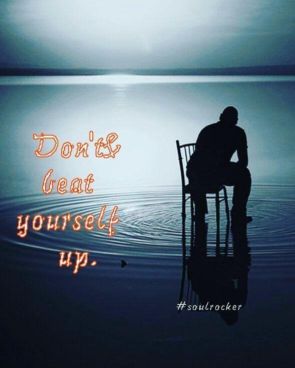 Don't beat yourself up YOU #soulrocker #namaste #leadership #conscious #quantum #higherconsciousness #spiritual #harmony #spirituality #higherself #lightworker #synchronicity #newearth #gratitude #forgiveness #aimiamos #soul #kindness #happy #beautiful #goodtimes #goodvibes #lawofattraction #5d #love #life #shift #awakening