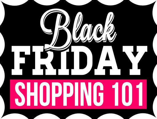 Black Friday Shopping 101: Your Complete Guide to Black Friday