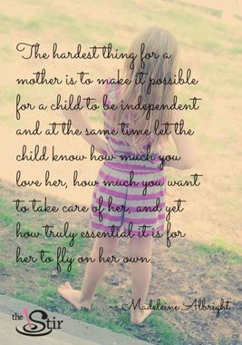 Quotes on motherhood: How truly essential it is for her to fly on her own ... http://thestir.cafemom.com/being_a_mom/155104/10_mothers_day_quotes_from