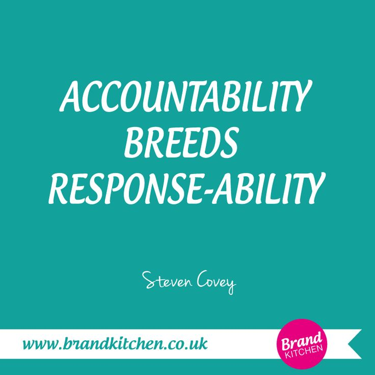 """Accountability breeds response-ability"" ~Steven Covey #Ability #Response"