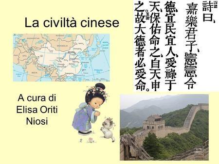 La civiltà cinese A cura di Elisa Oriti Niosi. Abitazioni Abbigliamento Istruzione Religione Come erano organizzatiAbitazioni IstruzioneReligione Come.