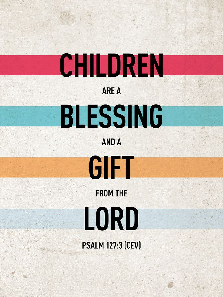 children are a blessing from god If we truly see children as a blessing and a gift from god, shouldn't the excitement  be the same for the first and the fifteenth i mean honestly.