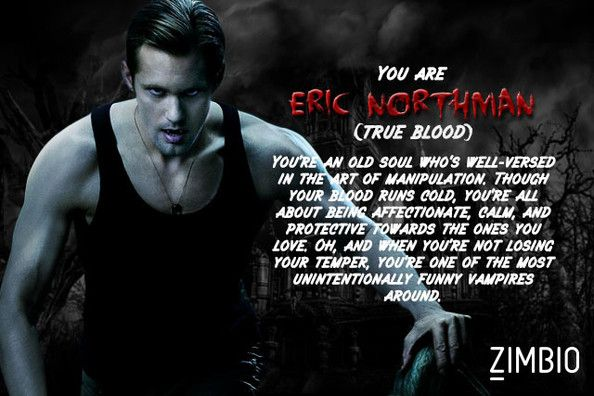 I took Zimbio's vampire quiz and I'm Eric Northman! Who are you? #ZimbioQuiz