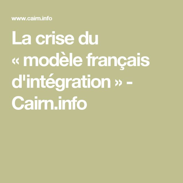 La crise du «modèle français d'intégration» - Cairn.info