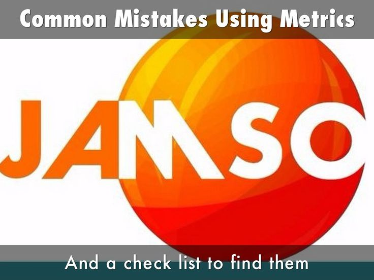 Common Mistakes Using Metrics and a check list to find
