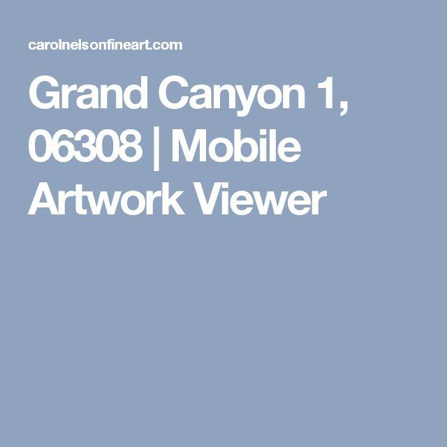 Grand Canyon 1, 06308   Mobile Artwork Viewer