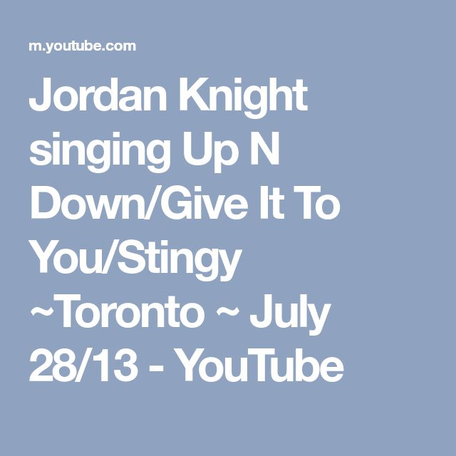 Jordan Knight singing Up N Down/Give It To You/Stingy ~Toronto ~ July 28/13 - YouTube
