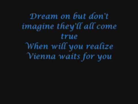 Billy Joel- Vienna   This song reminds me that I still have my whole life ahead of me to do anything. :)