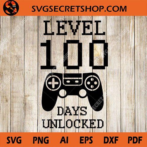 Download Level 100 Days Unlocked SVG, School SVG, Video Game SVG ...
