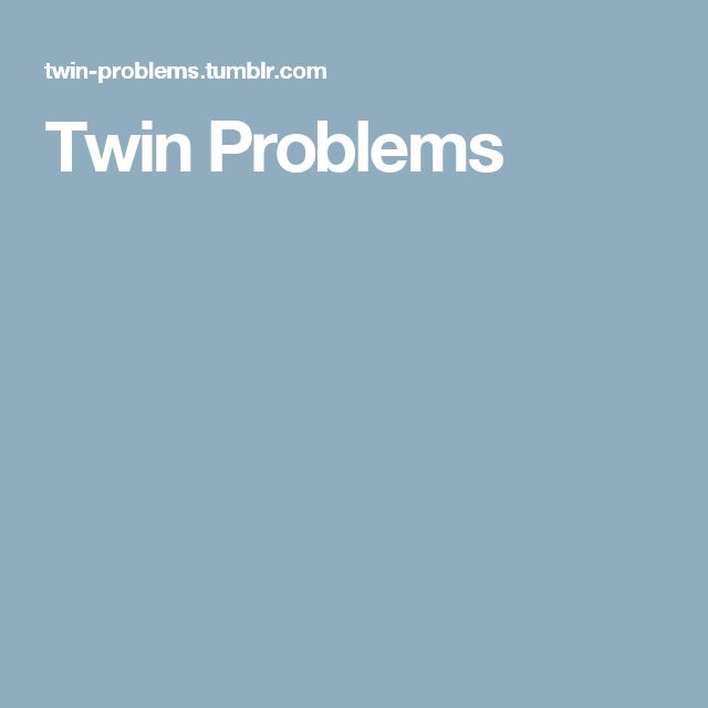 Twin Problems