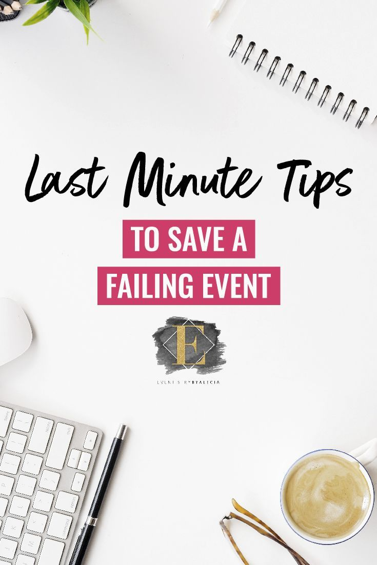 Last Minute Tips To Save A Failing Event #event #eventplanning