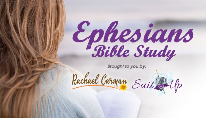 Join the Ephesians Bible Study with Rachael Carman & Real Refreshment Retreats!  #RefreshMom #SuitUp