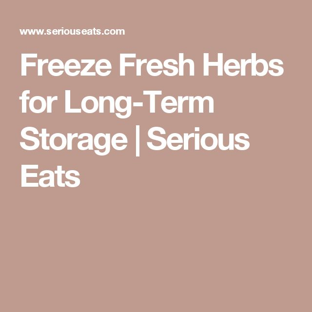 Freeze Fresh Herbs for Long-Term Storage | Serious Eats
