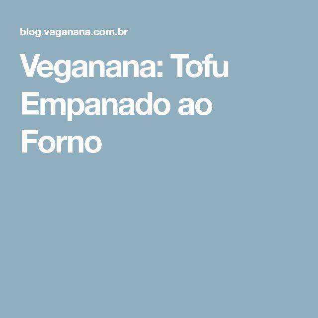 Veganana: Tofu Empanado ao Forno