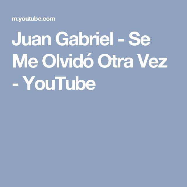 Juan Gabriel - Se Me Olvidó Otra Vez - YouTube